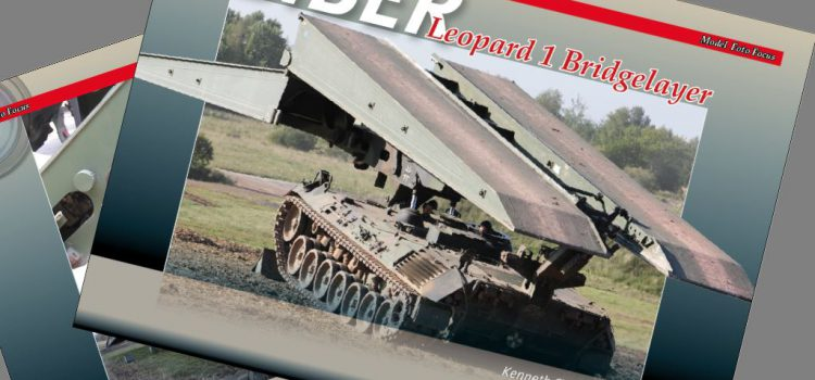 Trackpad Publishing: Model Foto Focus – Biber Leopard 1 Bridgelayer