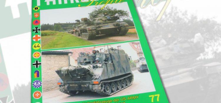 Unitec Medienvertrieb: Fahrzeug Profile 77 – Kettenfahrzeuge der US ARMY in Deutschland