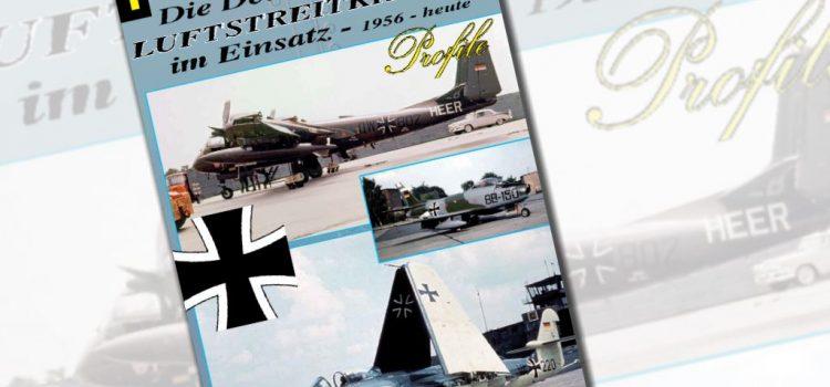 Unitec Medienvertrieb: Luftstreitkräfte Profile – Die Deutschen Luftstreitkräfte 1956-heute – Teil 1