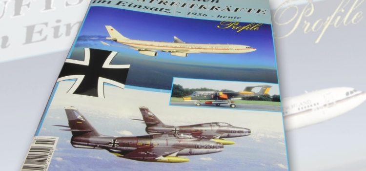 Unitec Medienvertrieb: Luftstreitkräfte Profile – Die Deutschen Luftstreitkräfte 1956-heute – Teil 3