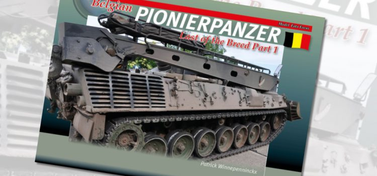 Trackpad Publishing: Belgian Pionierpanzer – Last of the Breed Part 1