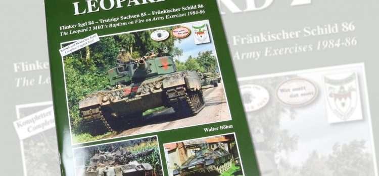 Tankograd Publishing: Feuertaufe Leopard 2 – Flinker Igel 84, Trutzige Sachsen 85, Fränkischer Schild 86