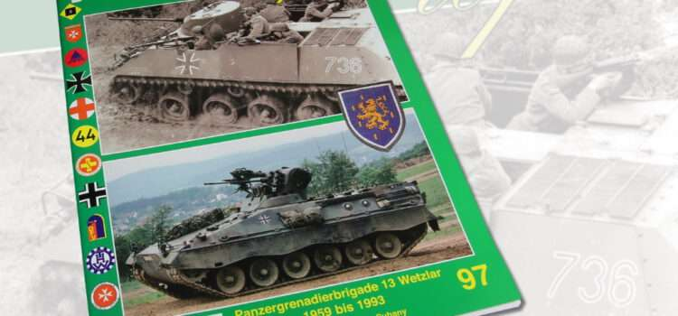 Unitec Medienvertrieb: Fahrzeug Profile 97 – Panzergrenadierbrigade 13 Wetzlar 1959-1993